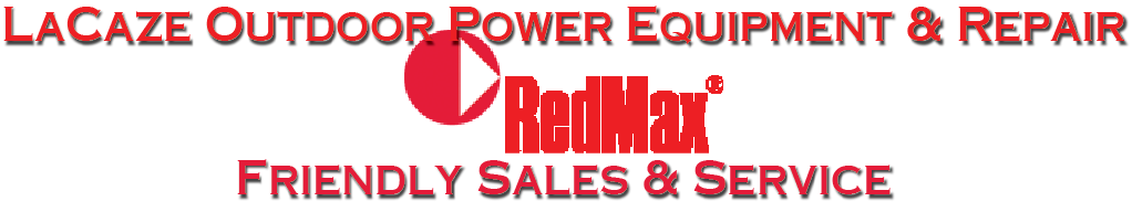 LaCaze Outdoor Power Equipment & Repair - RedMAX Power Tools - Friendly Sales & Service